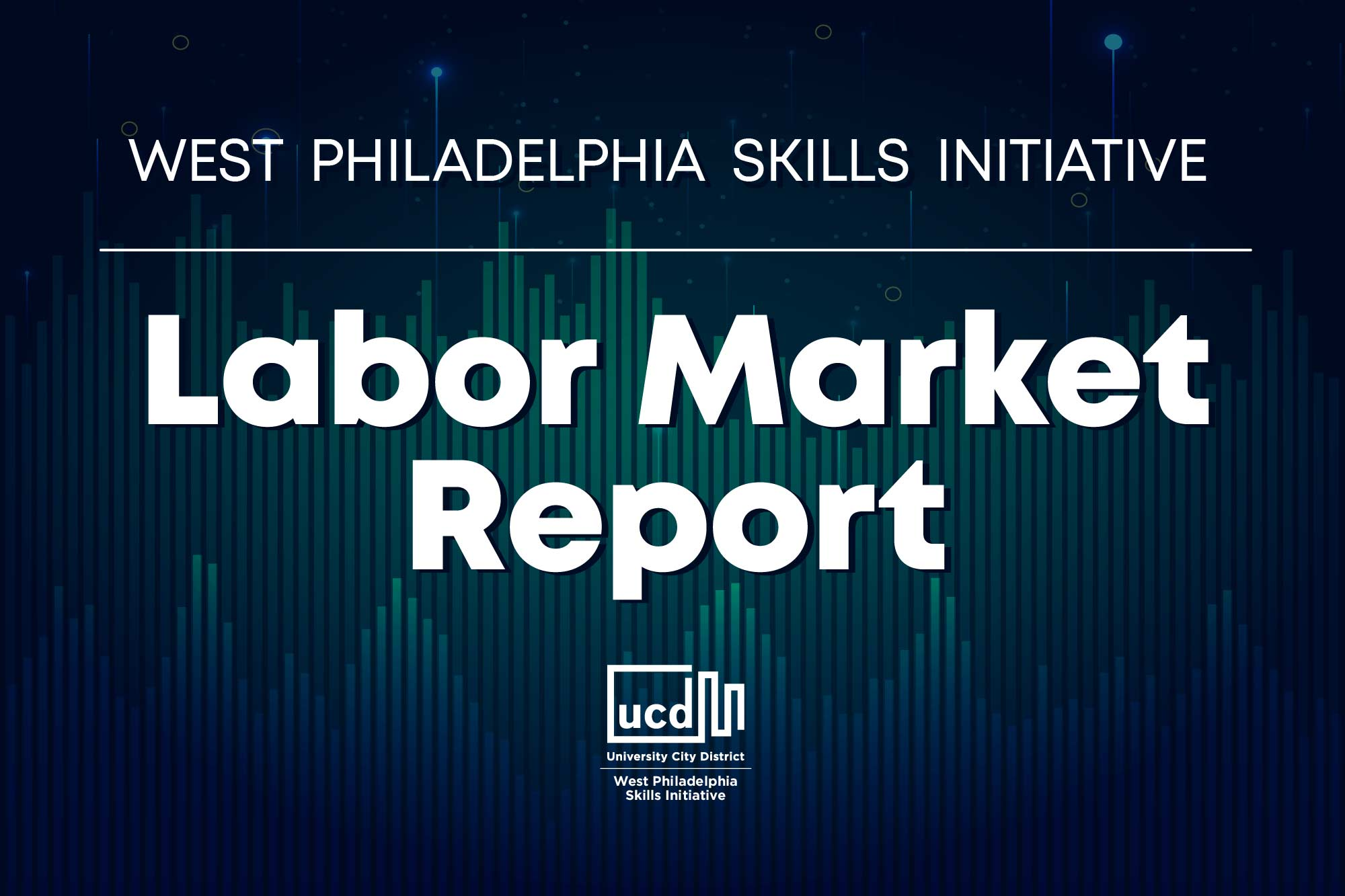 The West Philadelphia Skills Initiative (WPSI) | Labor Market Report | November 5, 2020