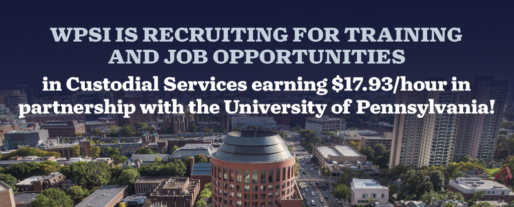 The West Philadelphia Skills Initiative (WPSI) | Recruiting for training and union job opportunities in partnership with the University of Pennsylvania